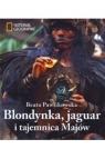Blondynka, jaguar i tajemnica Majów Beata Pawlikowska