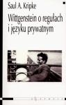 Wittgenstein o regułach i języku prywatnym Wykład wprowadzający Kripke Saul A.
