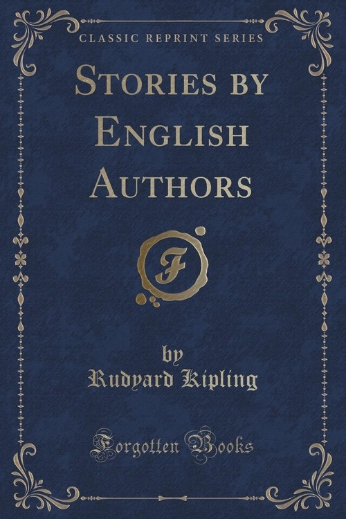 Stories by English Authors (Classic Reprint) Kipling Rudyard