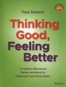 Thinking Good, Feeling Better A Cognitive Behavioural Therapy Workbook for Stallard Paul