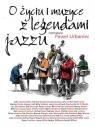 O życiu i muzyce z legendami jazzu BR Paweł Urbaniec