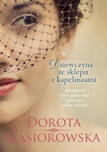 Dziewczyna ze sklepu z kapeluszami Dorota Gąsiorowska