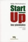 Start-Up bez pieniędzy Filozofia trzech listków papieru Michalowicz Mike