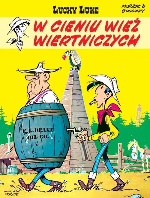 Lucky Luke. W cieniu wież wiertniczych. Tom 18 Morris, Goscinny Rene