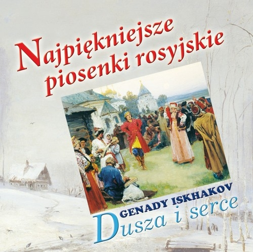 Dusza i serce - Najpiękniejsze piosenki rosyjskie (CDMTJ10829)