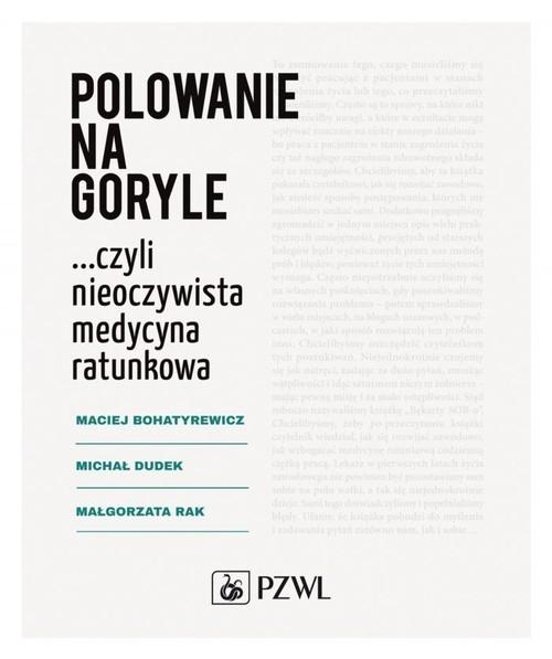 Polowanie na goryle Bohatyrewicz Maciej, Dudek Michał, Rak Małgorzata