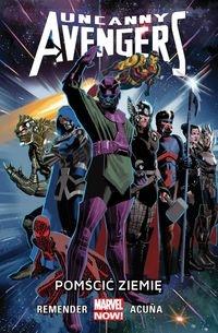 Uncanny Avengers Tom 4: Pomścić Ziemię Remender Rick, Acu?a Daniel