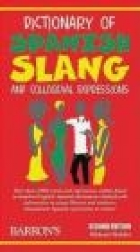 Dictionary of Spanish Slang and Colloquial Expressions 2e
