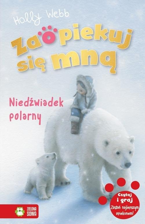 Zaopiekuj się mną Niedźwiadek polarny Webb Holly