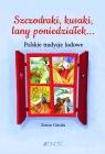 Szczodraki, kusaki, lany poniedziałek... Polskie tradycje ludowe Gierała Zenon