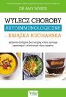 Wylecz choroby autoimmunologiczne książka kucharska Myers Amy