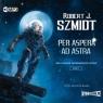 Per aspera ad astra T.1... audiobook Robert J. Szmidt