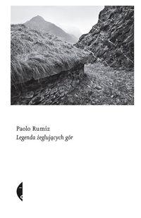 Legenda żeglujących gór Rumiz Paolo