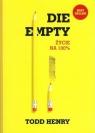 Die empty Życie na 100%
