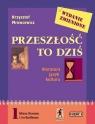 Przeszłość to dziś 1 podręcznik Część 1 Literatura język kultura