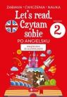 Let's read Czytam sobie po angielsku - poziom 2 Paszylk Bartłomiej