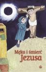 Męka i śmierć Jezusa