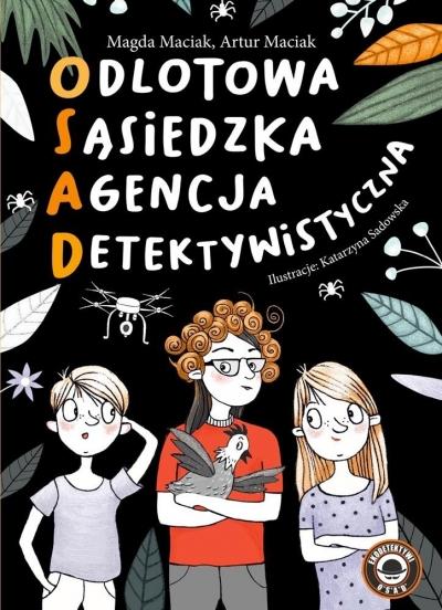 Odlotowa sąsiedzka agencja detektywistyczna T.1 Magda Maciak, Artur Maciak