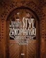 Styl Zakopiański Stanisława Witkiewicza Jabłońska Teresa