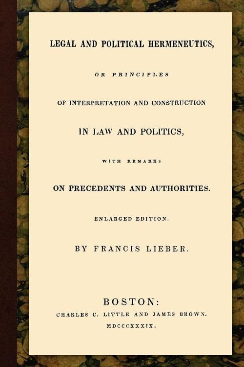 Legal and Political Hermeneutics Lieber Francis