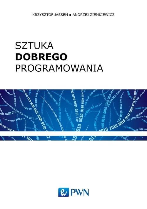 Sztuka dobrego programowania Jassem Krzysztof, Ziemkiewicz Andrzej
