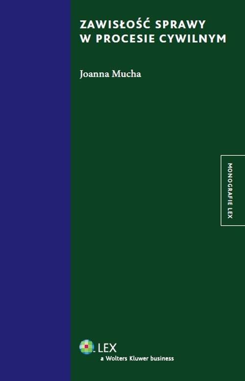 Zawisłość sprawy w procesie cywilnym Mucha Joanna