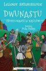 Legendy arturiańskie T.4 Dwunastu zbuntowanych królów praca zbiorowa