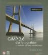 GIMP 2.6 dla fotografów - techniki cyfrowej obróbki zdjęć z płytą DVD