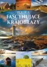 Polska Fascynujące krajobrazy