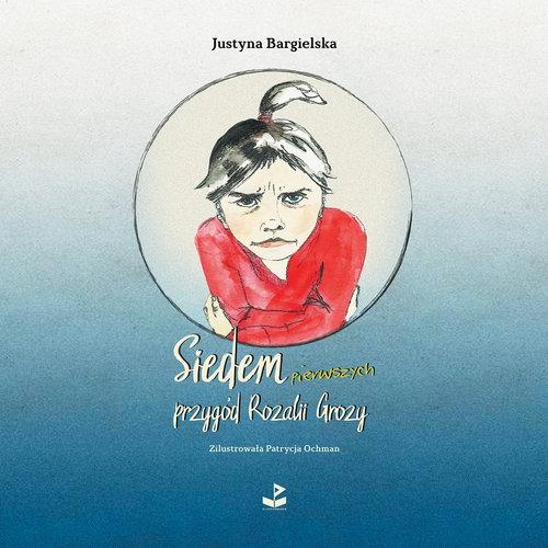 Siedem pierwszych przygód Rozalii Grozy Bargielska Justyna