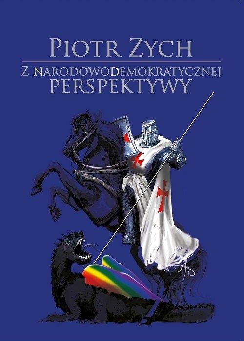 Z narodowodemokratycznej perspektywy Zych Piotr