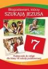 Religia SP 7 Błogosławieni, którzy szukają Jezusa podręcznik