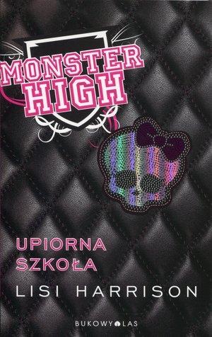 Monster High 1 Upiorna szkoła Harrison Lisi