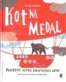 Kot na medal Prawdziwe historie bohaterskich kotów Kur Małgorzata