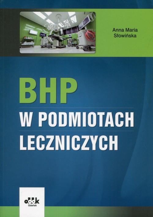 BHP w podmiotach leczniczych Słowińska Anna Maria