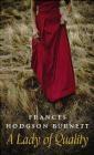 A Lady of Quality Frances Hodgson Burnett