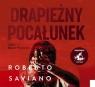 Drapieżny pocałunek  (Audiobook) Saviano Roberto