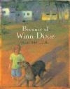 Because of Winn-Dixie Kate DiCamillo