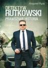 Detektyw Rutkowski Prawdziwa historia Pyzia Krzysztof