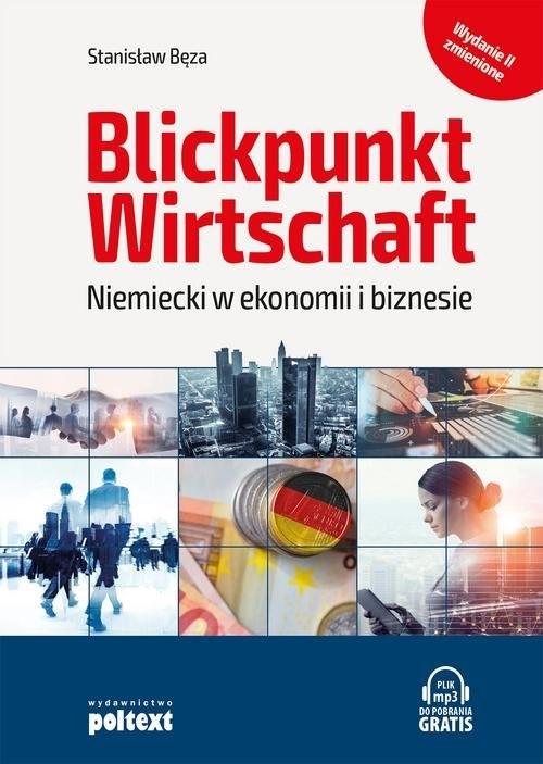 Blickpunkt Wirtschaft Niemiecki w ekonomii i biznesie. w.2018 Bęza Stanisław