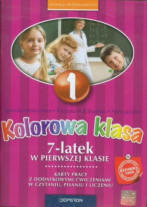 Kolorowa klasa 1 7-latek w pierwszej klasie Karty pracy Mitoraj-Hebel Agnieszka, Sirak--Stopińska Katarzyna, Jarząbek Marta