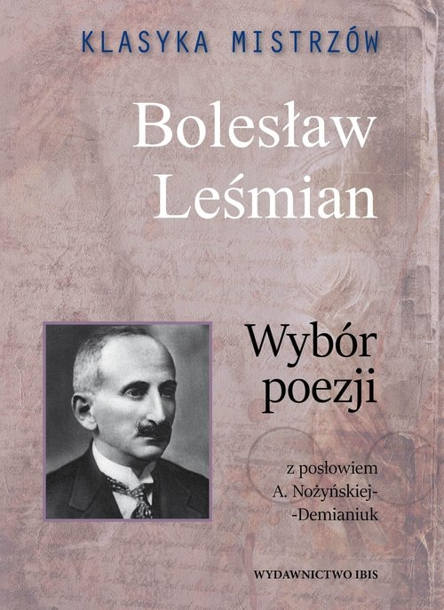Klasyka mistrzów Bolesław Leśmian Wybór poezji Leśmian Bolesław