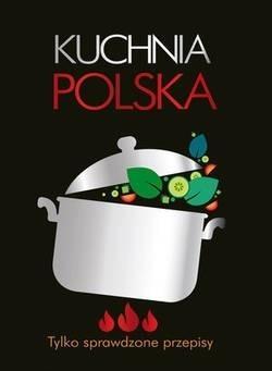Kuchnia Polska Tylko Sprawdzone Przepisy Praca Zbiorowa Olesiejuk