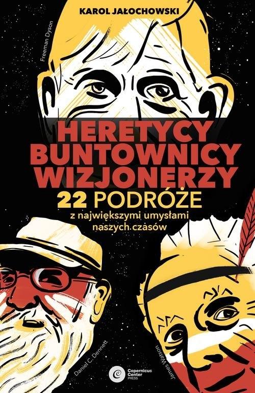 Heretycy, Buntownicy, Wizjonerzy. Jałochowski Karol