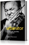 Ja, Urbanator. Awantury muzyka jazzowego (WYPJPJE0210)