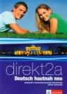 Direkt 2A Deutsch hautnah neu Podręcznik z ćwiczeniami do języka niemieckiego z płytą CD Zakres rozszerzony