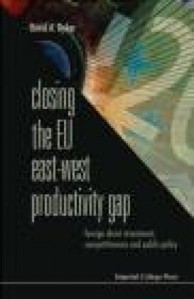 Closing The Eu East-West Productivity Gap David A. Dyker,  Dyker