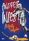 Andrés Iniesta Artysta futbolu Gra mojego życia Iniesta Andrés, López Marcos, Besa Ramón
