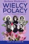Wielcy Polacy w Ojczyźnie, Szkocji, Italii, Szwajcarii