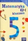 Matematyka z kluczem 5 Ćwiczenia Część 1 szkoła podstawowa Braun Marcin, Mańkowska Agnieszka, Paszyńska Małgorzata
